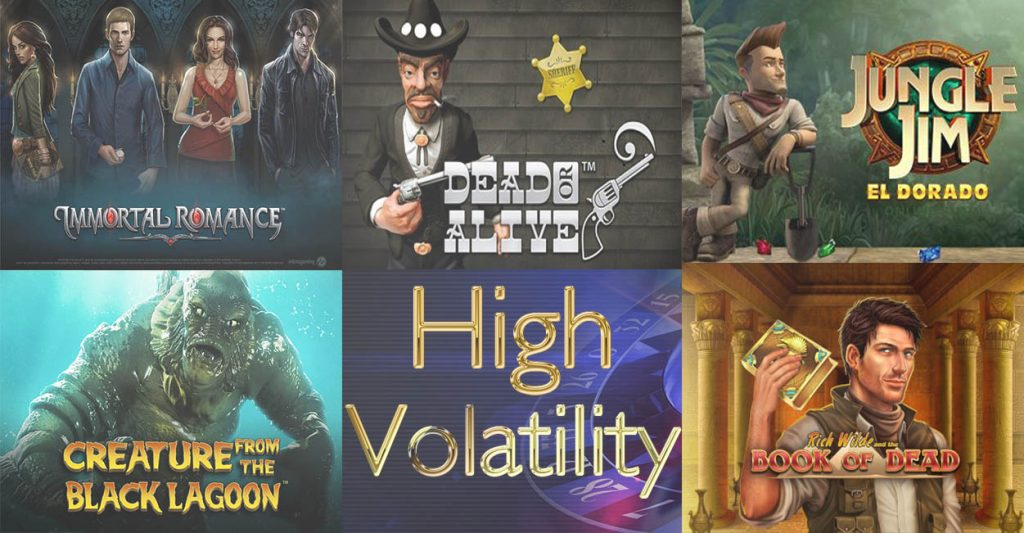 High volatility slots: Book of Dead, Immortal Romance, and Dead or Alive.