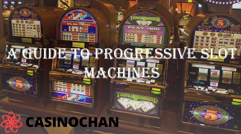 Progressive Slot Machines – How They Work & Their Different Types
