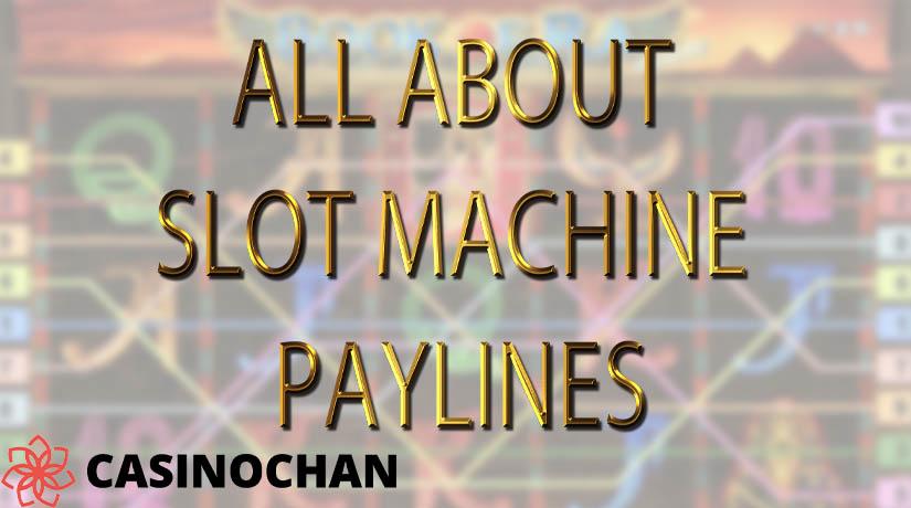 Semua Tentang Mesin Slot Paylines & Berapa Banyak yang Harus Anda Mainkan