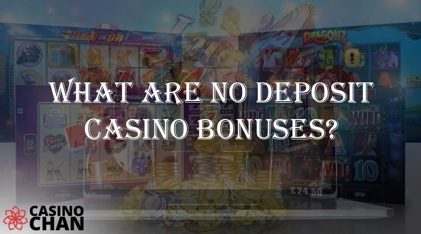 What Are No Deposit Casino Bonuses?