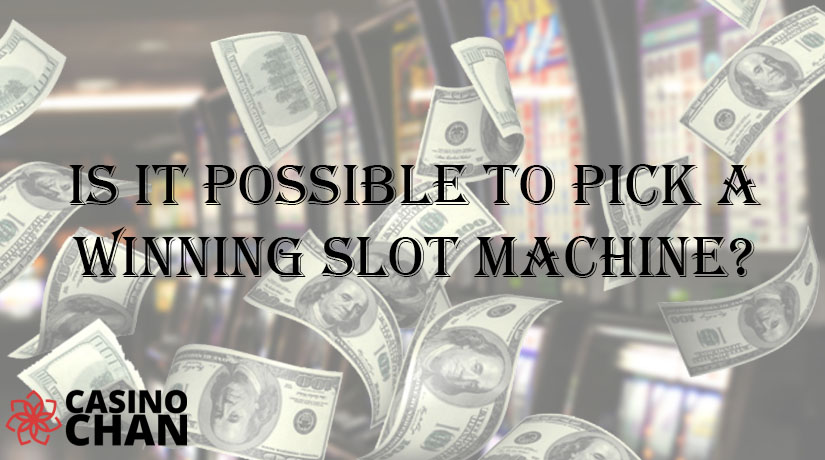 Is It Possible to Pick a Winning Slot Machine?