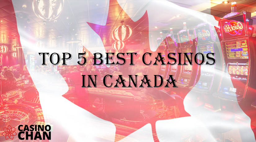 Top 5 Best Land-Based Casinos in Canada